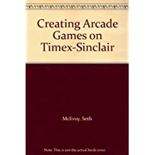 Creating Arcade Games on the Timex/Sinclair