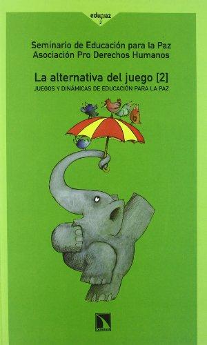 La Alternativa del Juego II, Juegos y Dinámicas de Educación para la Paz (Colección Mayor) por Seminario de Educación para la Paz. APDH