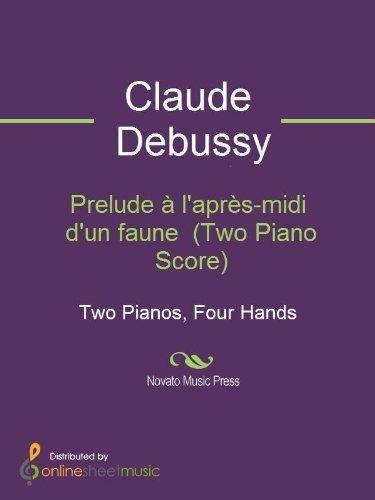 Prelude à l'après-midi d'un faune (Two Piano Score) (English Edition)
