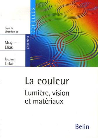 La couleur : Lumière, vision et matériaux