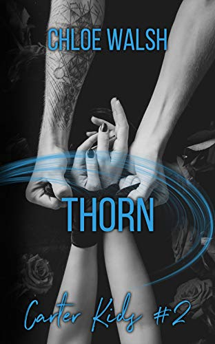 197d40bfdb2 Thorn: Carter Kids #2 (English Edition) eBook: Chloe Walsh: Amazon ...