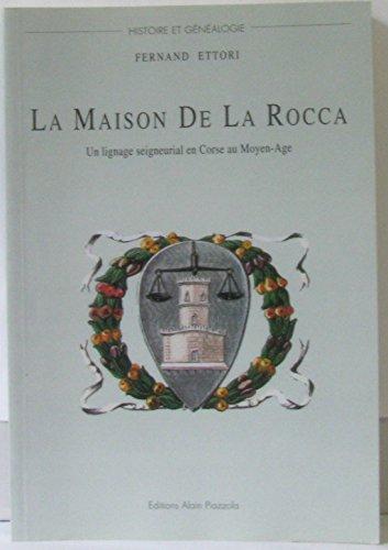 La maison De La Rocca : Un lignage seigneurial en Corse au Moyen-Age