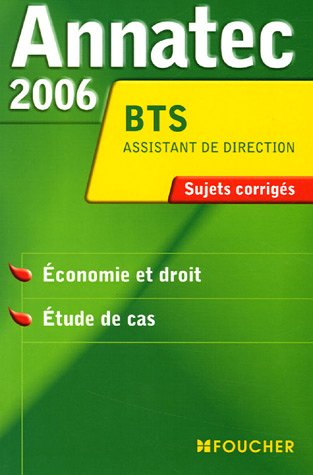 Annatec 2006 BTS Assistant de Direction : Economie et droit - Etude de cas