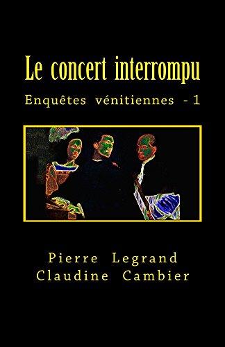 Lire en ligne Le concert interrompu: Enquêtes vénitiennes - 1 pdf, epub