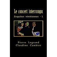 Le concert interrompu: Enquêtes vénitiennes - 1