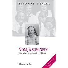 """Vom Ja zum Nein: Eine schwäbische Jugend 1933-1945. Aus dem Kreis der """"Weissen Rose"""""""