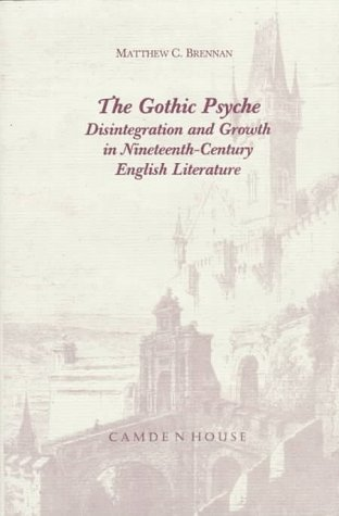 the-gothic-psyche-disintegration-and-growth-in-nineteenth-century-english-literature-studies-in-engl