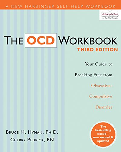 The OCD Workbook: Your Guide to Breaking Free from Obsessive-Compulsive Disorder (A New Harbinger Self-Help Workbook) (English Edition)
