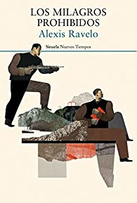 Los milagros prohibidos par Alexis Ravelo