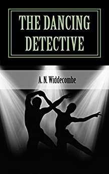 The Dancing Detective by [Widdecombe, A.N.]