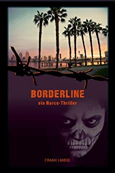 Borderline: ein Narco-Thriller