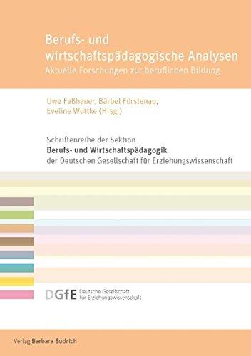 Berufs- und wirtschaftspädagogische Analysen: Aktuelle Forschungen zur beruflichen Bildung (Schriftenreihe der Sektion Berufs- und ... für Erziehungswissenschaft (DGfE))