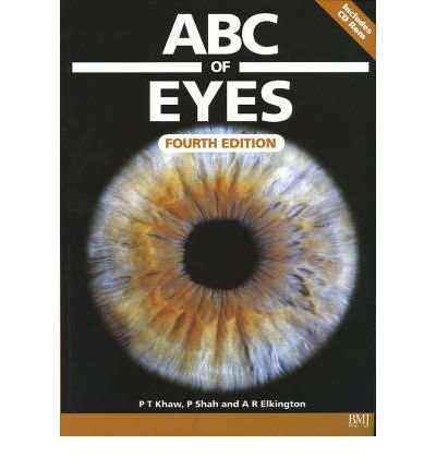 [(ABC of Eyes)] [ By (author) Peng Khaw, By (author) Peter Shah, By (author) Andrew Elkington ] [April, 2004]