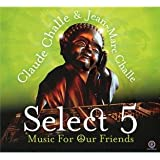 Claude Challe & Jean-Marc Challe : Select 5 Music For Our Friends