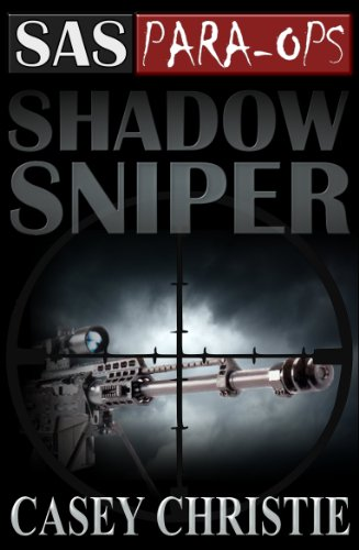 SAS Para-Ops Book #2: Shadow Sniper