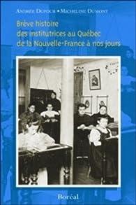 Brève histoire des institutrices au Québec de la Nouvelle-France à nos jours par André Dufour