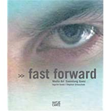 Fast Forward. Media Art. Sammlung Goetz: Media Art - The Goetz Collection