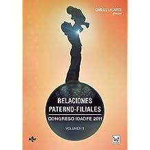 Relaciones paterno-filiales.: Congreso IDADFE 2011.Volumen II (Derecho - Estado Y Sociedad)