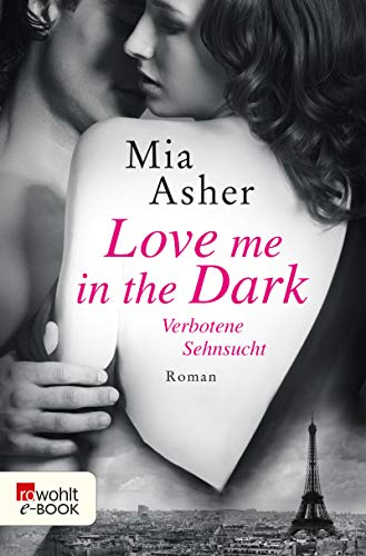 Love me in the Dark – Verbotene Sehnsucht