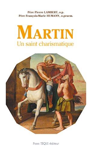 Martin - Un saint charismatique