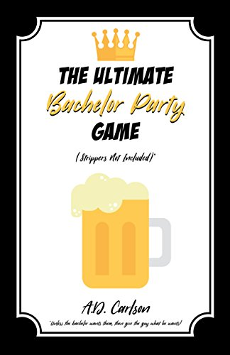 the-ultimate-bachelor-party-game-strippers-not-included-english-edition