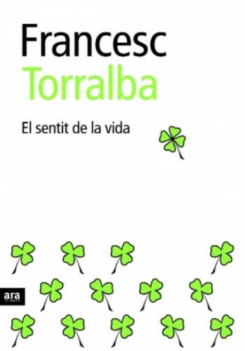 El sentit de la vida (Catalan Edition) por Francesc Torralba