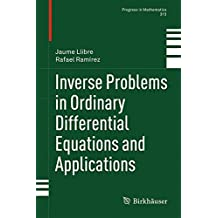 Inverse Problems in Ordinary Differential Equations and Applications (Progress in Mathematics)