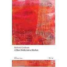 A Man Walks into a Kitchen
