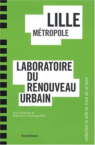 Lille métropole : Laboratoire du renouveau urbain