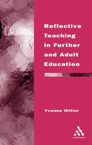 Reflective Teaching in Further and Adult Education (Continuum Studies in Lifelong Learning)