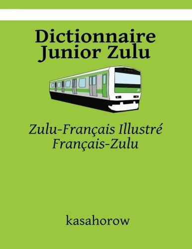 Dictionnaire Junior Zulu: Zulu-Français Illustré...