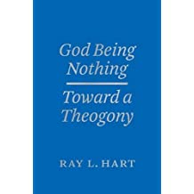 God Being Nothing: Toward a Theogony (Religion and Postmodernism)