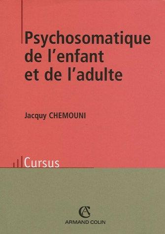 Psychosomatique de l'enfant et de l'adulte : Théories et clinique par Jacquy Chemouni