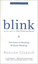 By Malcolm Gladwell - Blink: The Power of Thinking Without Thinking
