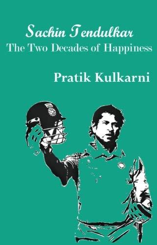 Sachin Tendulkar-The Two Decades of Happiness