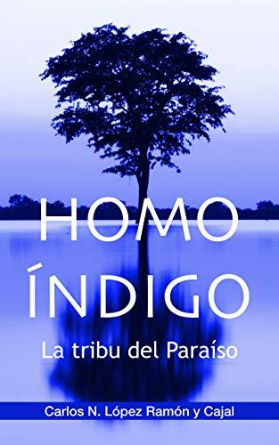 HOMO ÍNDIGO: La tribu del Paraíso