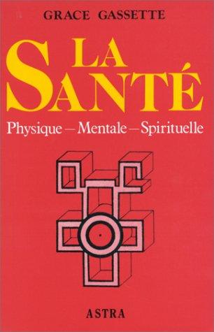 La Santé : Physique, mentale, spirituelle