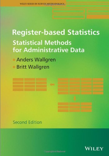 Register-based Statistics: Statistical Methods for Administrative Data (Wiley Series in Survey Methodology)