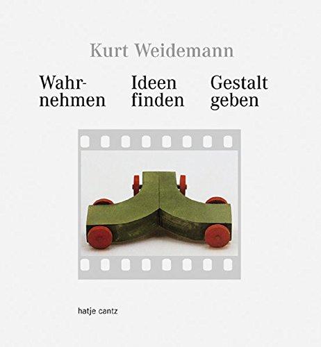 Kurt Weidemann. Wahrnehmen, Ideen finden, Gestalt geben. Buch-Cover