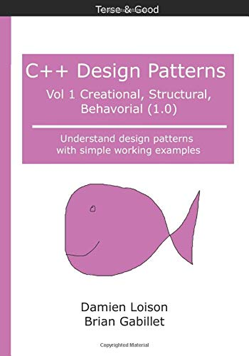 C++ Design Patterns, vol 1: Creational, Structural, Behavorial (1.0) -