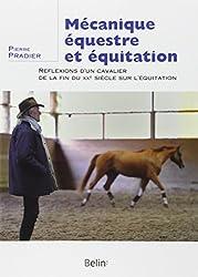 Mécanique équestre et équitation : Réflexions d'un cavalier de la fin du XXe siècle sur l'équitation
