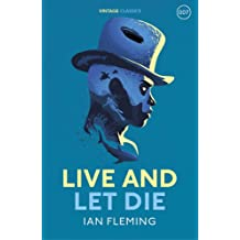 Live and Let Die: James Bond 007 (Vintage Classics)
