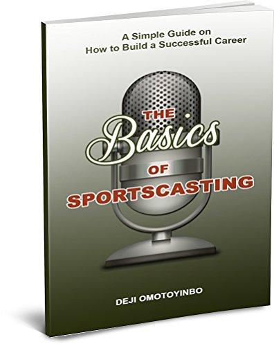 The Basics Of Sportscasting (English Edition) por Deji Omotoyinbo