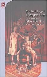 La Comédie inhumaine, tome 4 : L'Ogresse