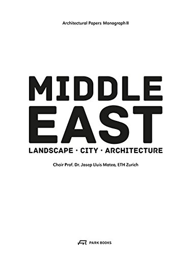 Middle East: Territory City Architecture (Architectural Papers, Band 2)
