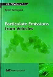 Particulate Emissions from Vehicles by Peter Eastwood (2008-03-15)