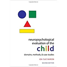 Neuropsychological Evaluation of the Child: Domains, Methods, and Case Studies