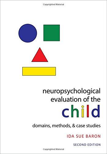 Neuropsychological Evaluation of the Child: Domains, Methods, and Case Studies por Ida Sue Baron