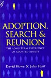 Adoption, Search and Reunion: The Long Term Experience of Adopted Adults