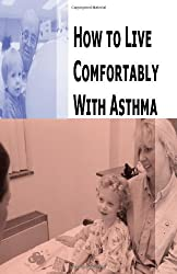 How to Live Comfortably With Asthma by Stacey Chillemi (2009-05-27)